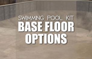 Swimming Pool Kit Base Floor Options