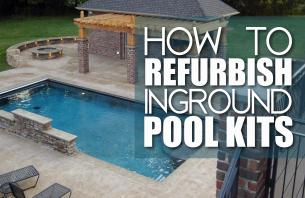 How To Refurbish In-ground Swimming Pool Kits