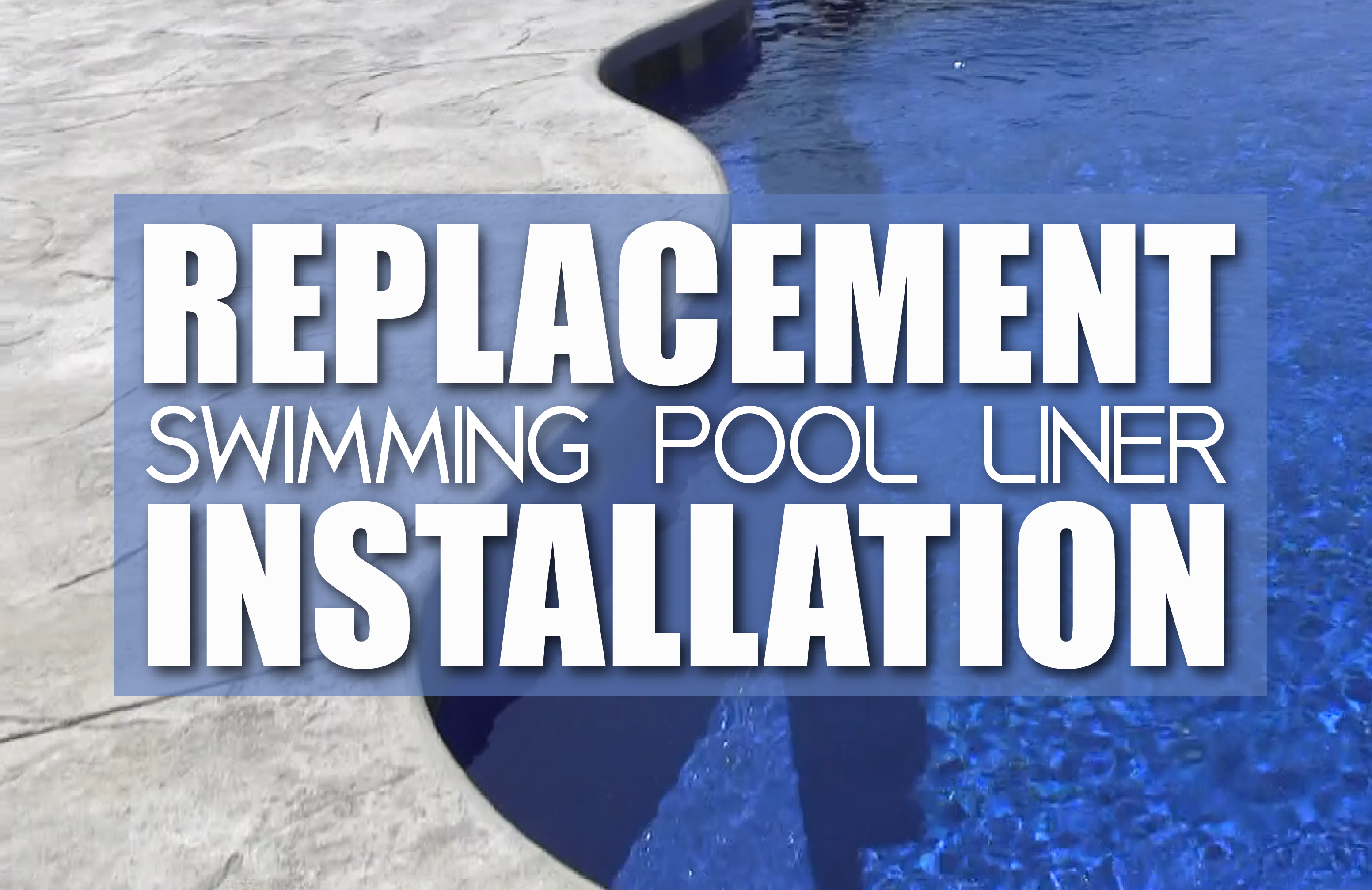 Replacement Swimming Pool Liner Installation