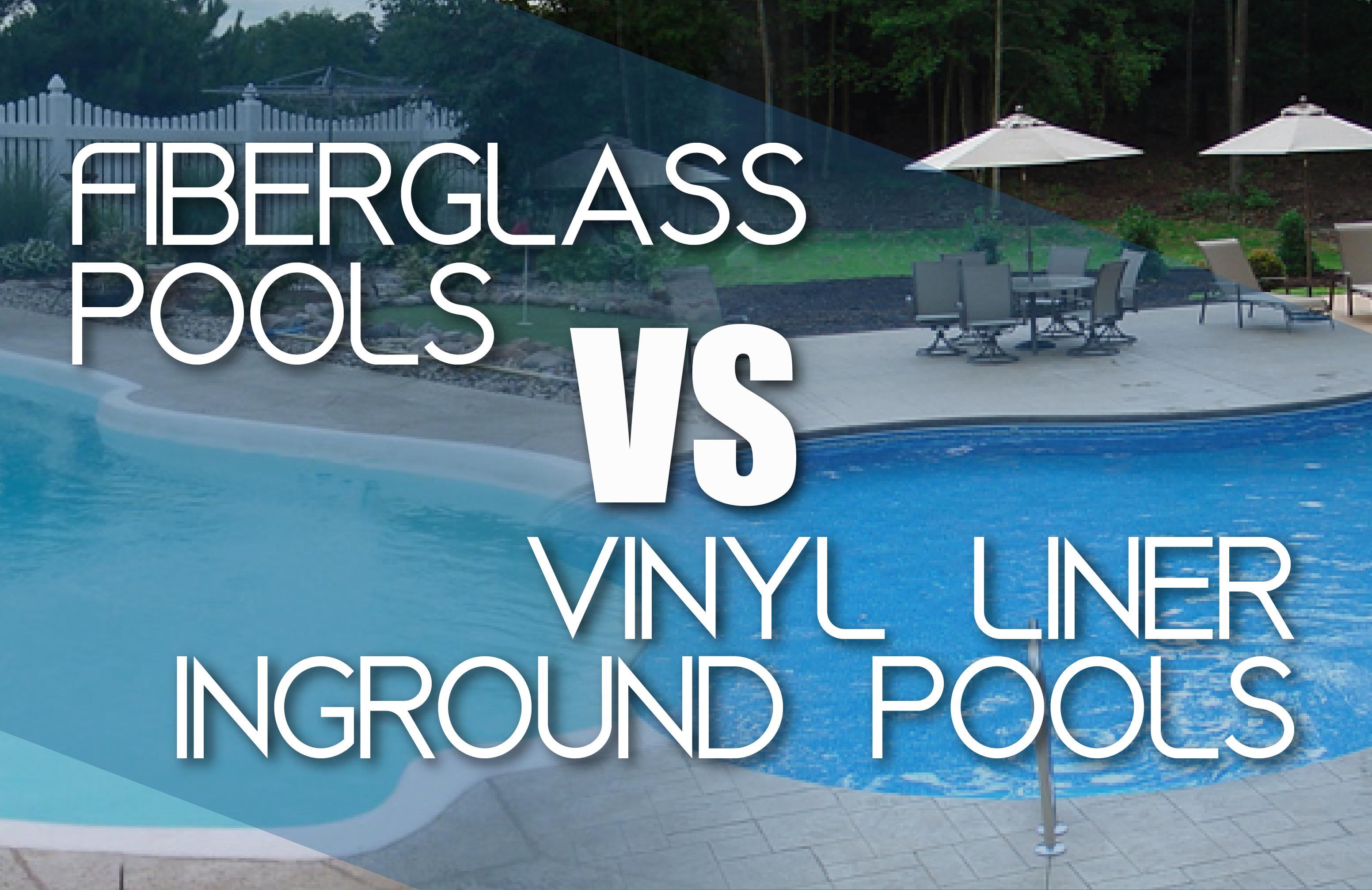 Fiberglass Pools Vs Vinyl Liner Inground Pool Kits Pool