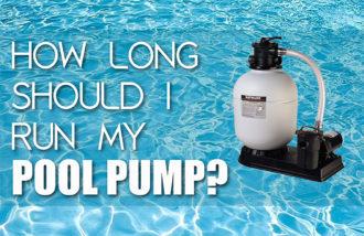 How Long Should I Run Pool Pump
