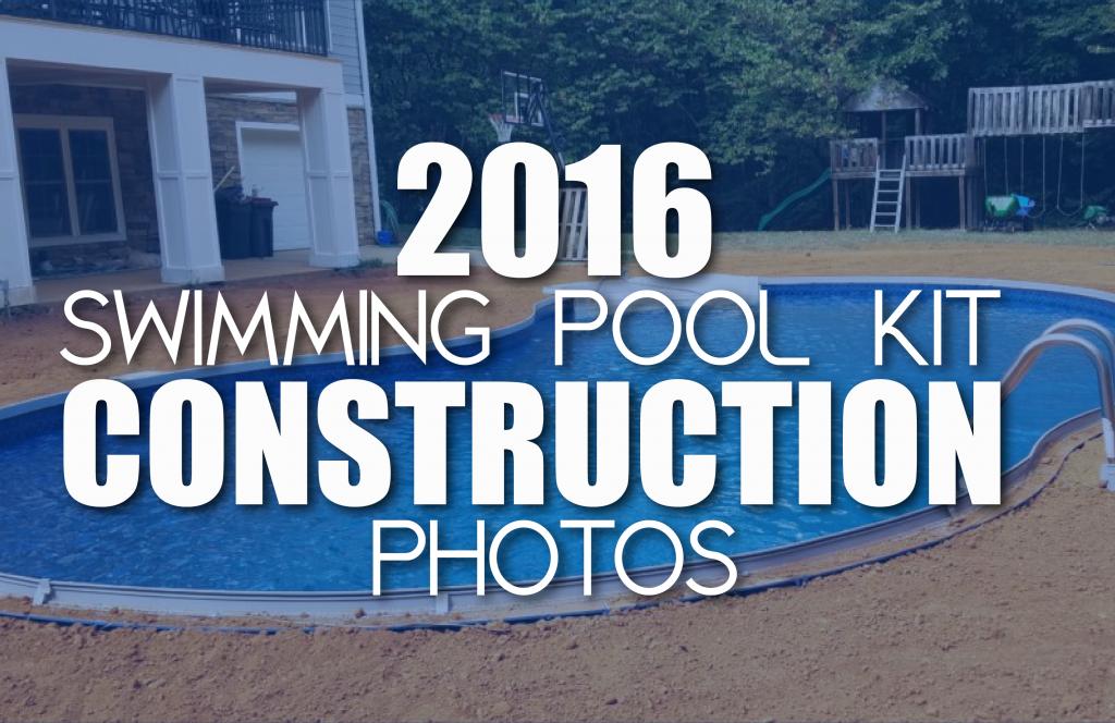 2016 Swimming Pool Kit Construction Photos