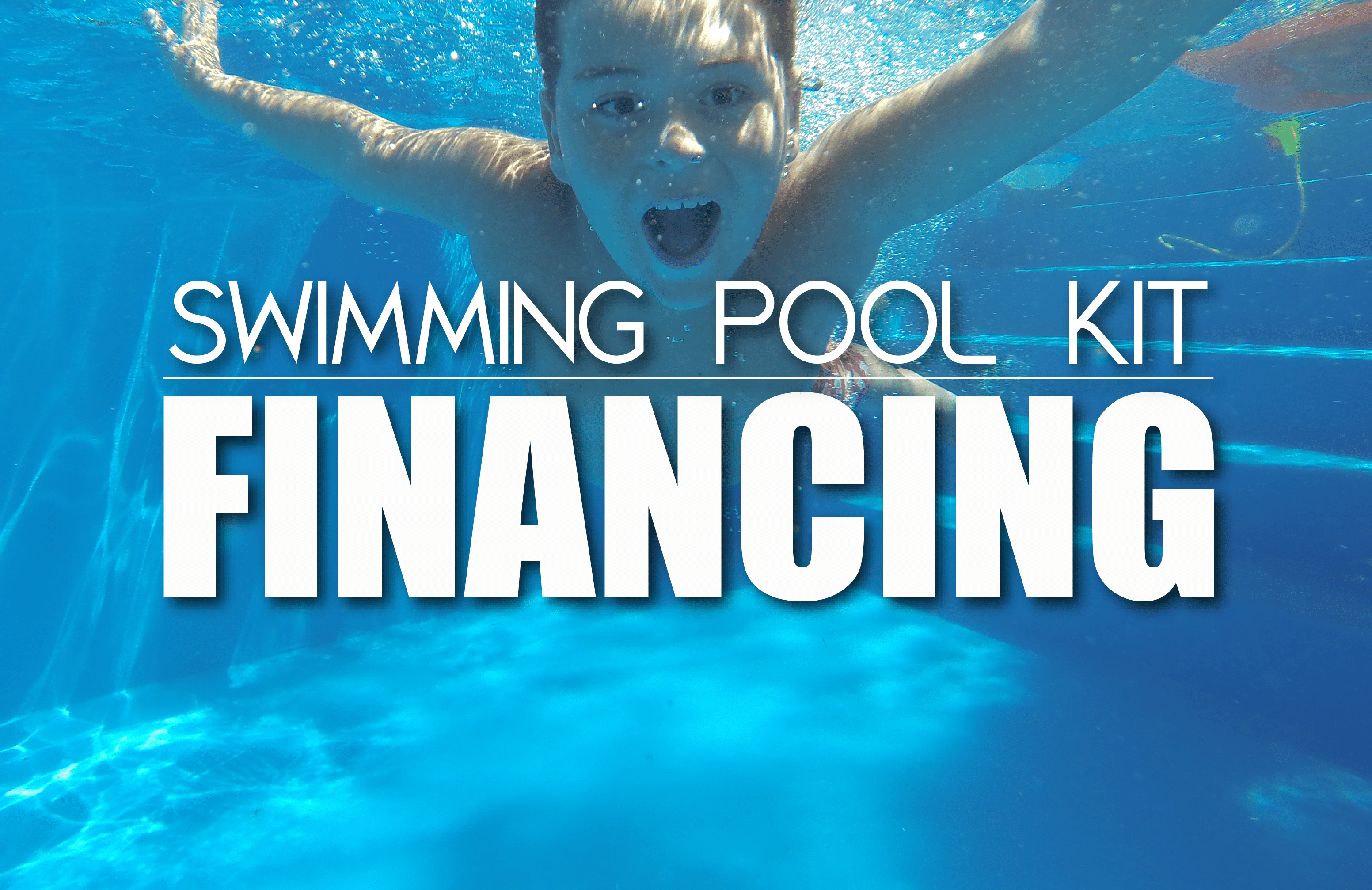 Swimming pool kit financing instant approval pool for Swimming pool financing