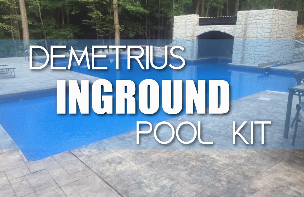 Demetrius Inground Pool Kit