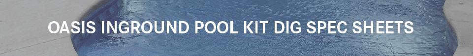 Oasis Inground Pool Dig Sheets