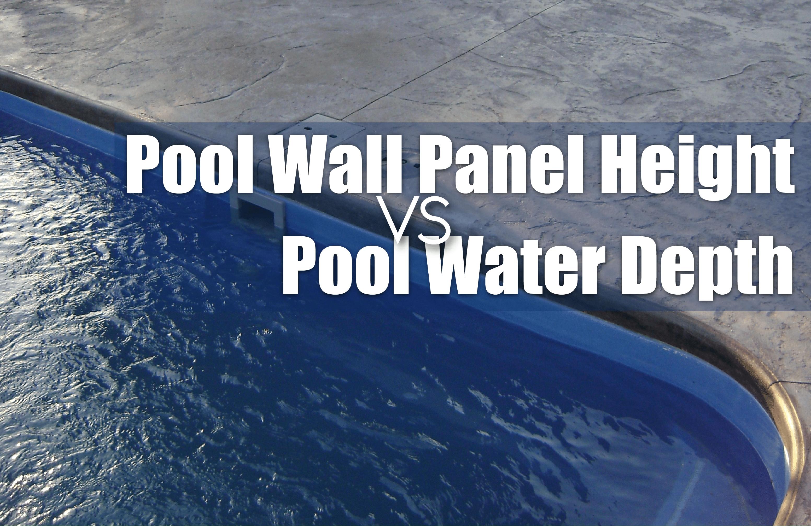 Pool Wall Panel Height Vs Pool Water Depth - Pool Warehouse