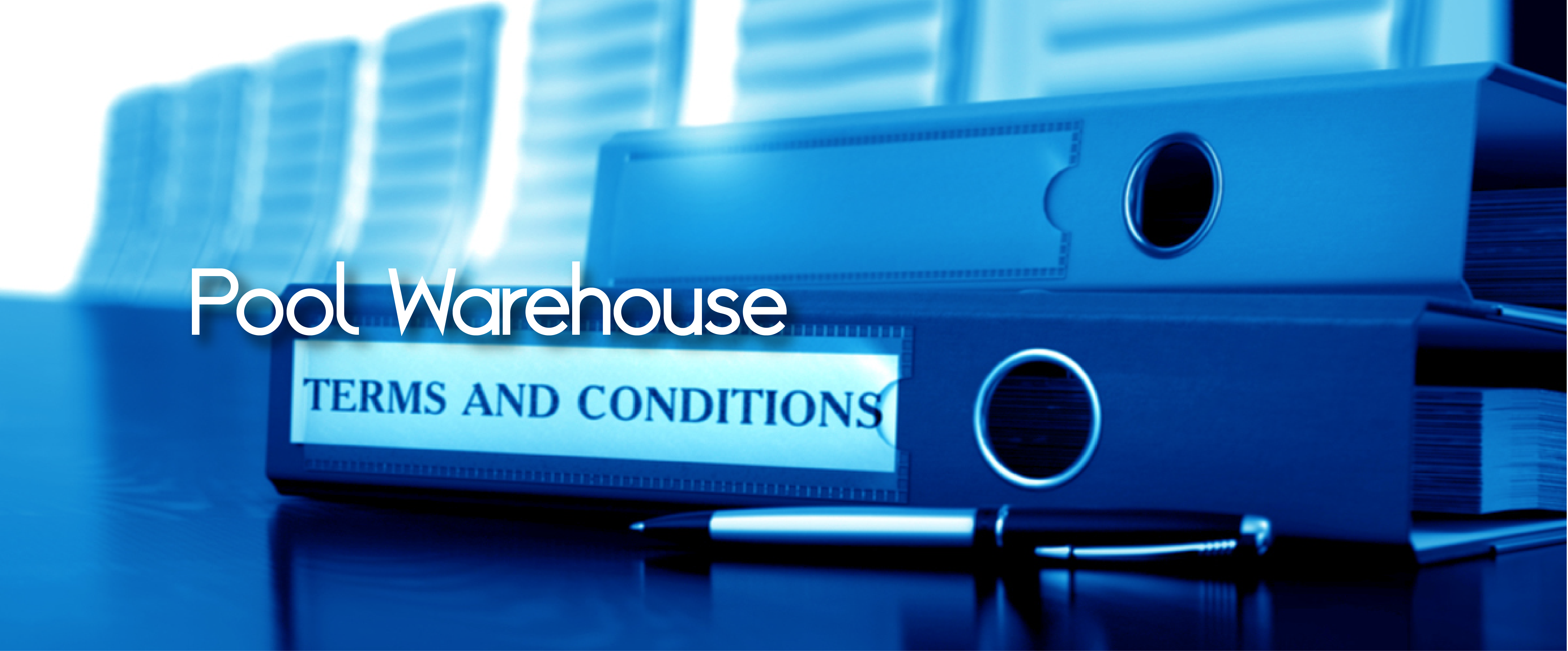 Pool Warehouse Terms And Conditions