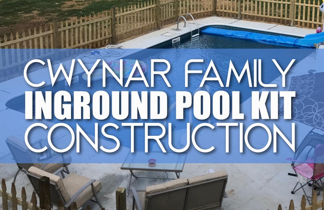 Cwynar Inground Pool Kit Construction