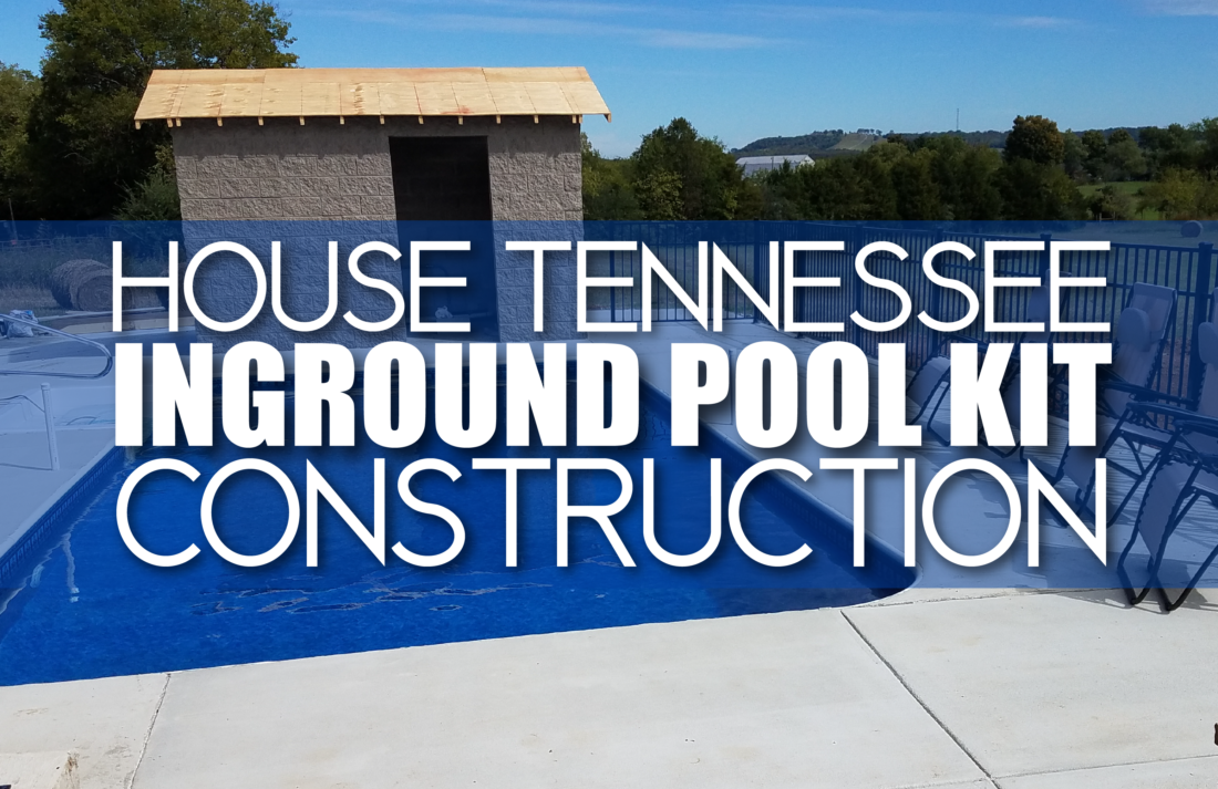 House Tennessee Inground Pool Kit Construction
