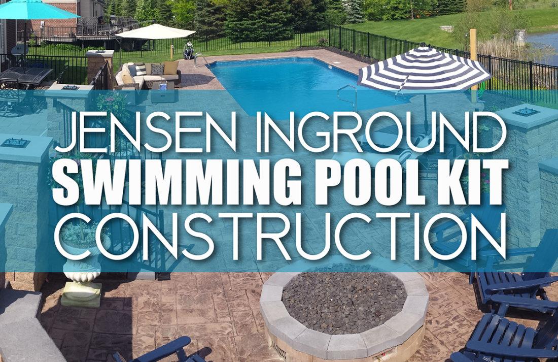 Jensen Inground Pool Kit Construction
