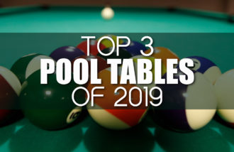 Top 3 Pool Tables of 2019