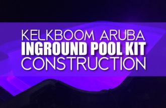 Kelkboom Aruba Inground Pool Kit Construction