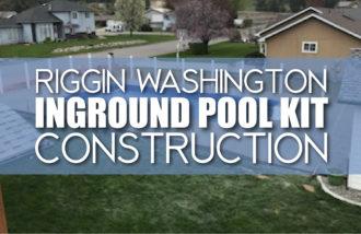 Riggin Washington Inground Pool Kit Construction